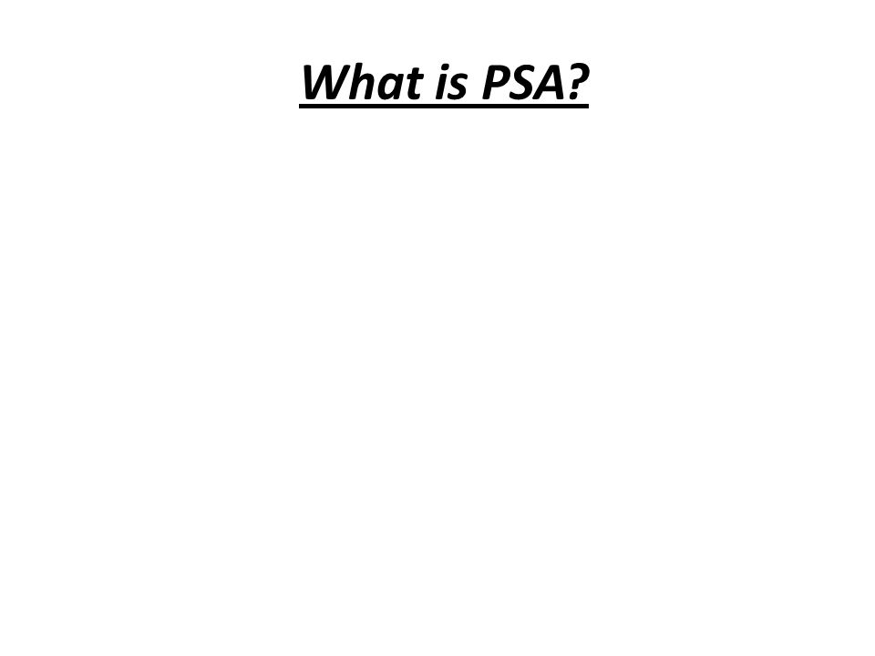 What is PSA