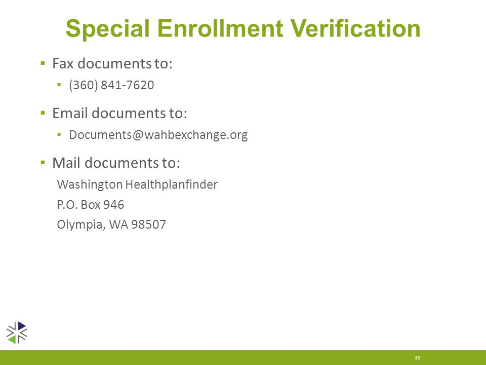 Special Enrollment Verification ▪ Fax documents to: ▪ (360) 841-7620 ▪ Email documents to: ▪ Documents@wahbexchange.org ▪ Mail documents to: Washingto