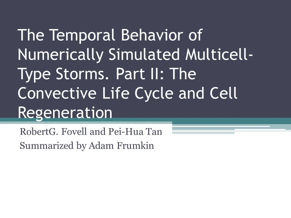 The Temporal Behavior of Numerically Simulated Multicell- Type Storms.