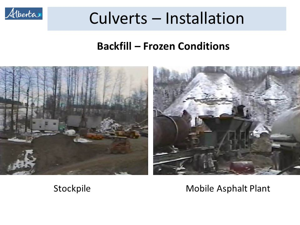 Culverts – Installation Backfill – Frozen Conditions StockpileMobile Asphalt Plant