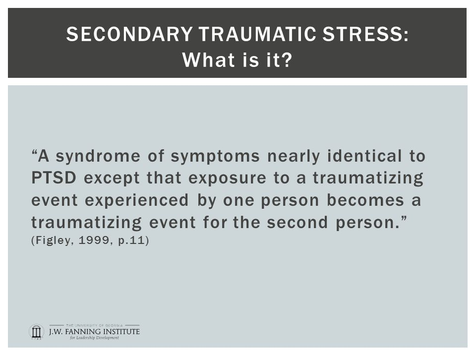 SECONDARY TRAUMATIC STRESS: What is it.