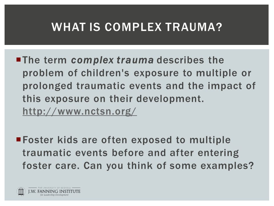 WHAT IS COMPLEX TRAUMA.