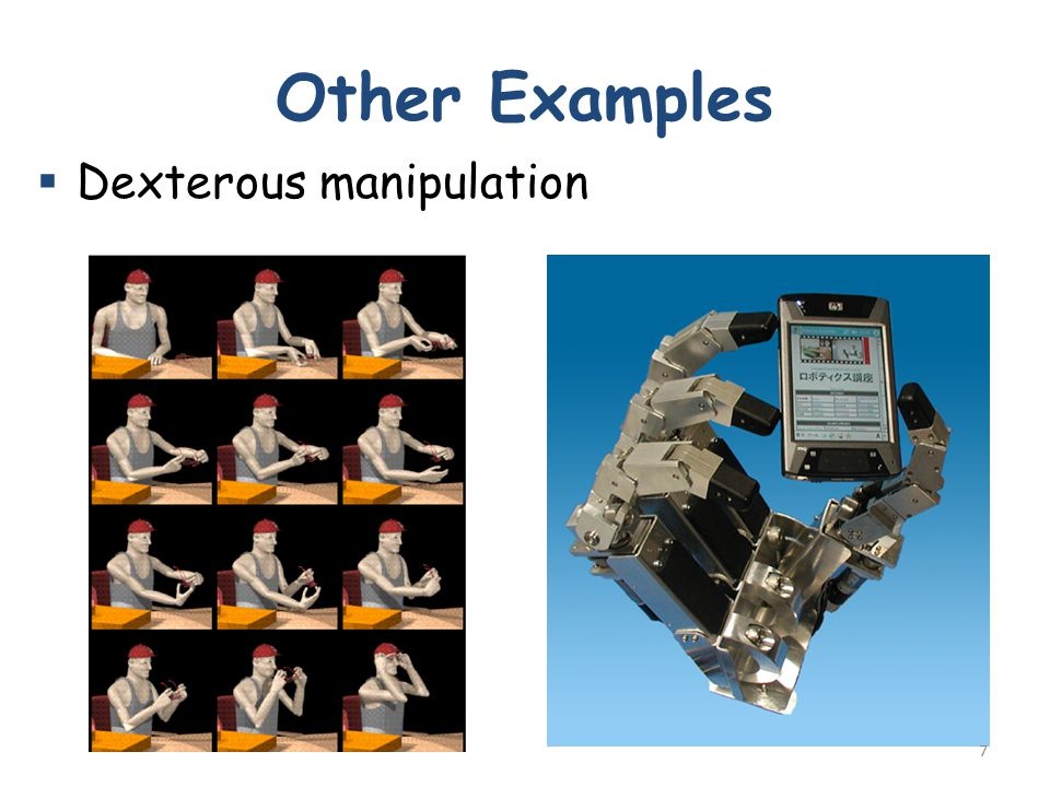 Other Examples  Dexterous manipulation 7