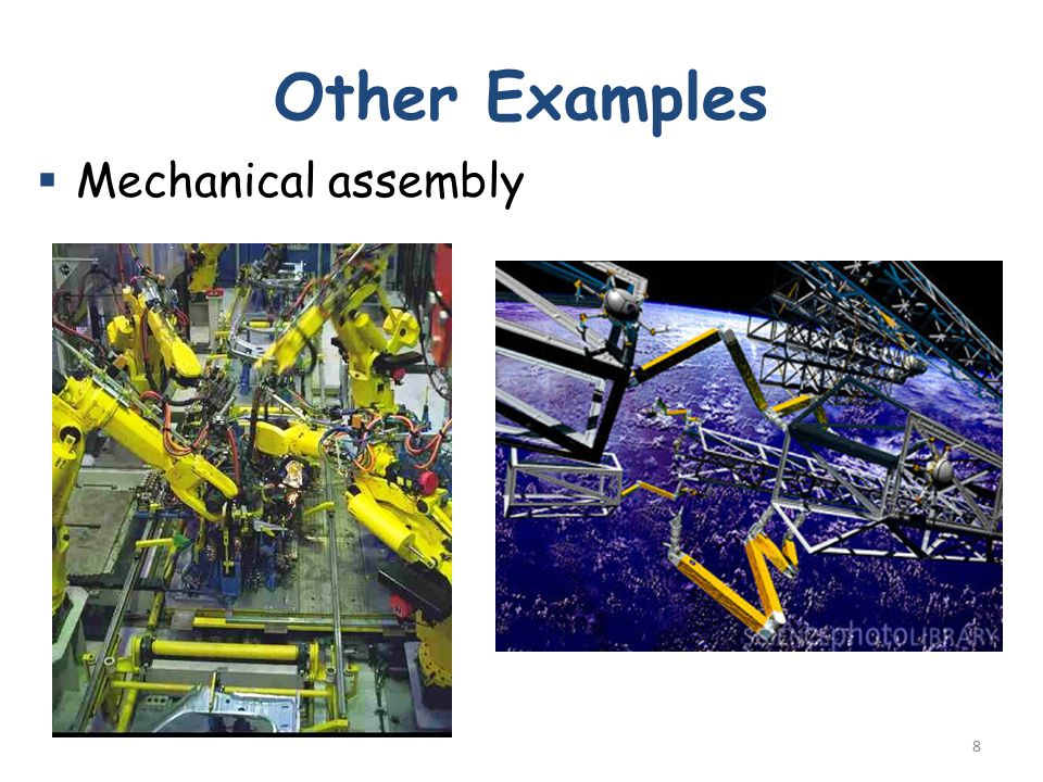 Other Examples  Mechanical assembly 8