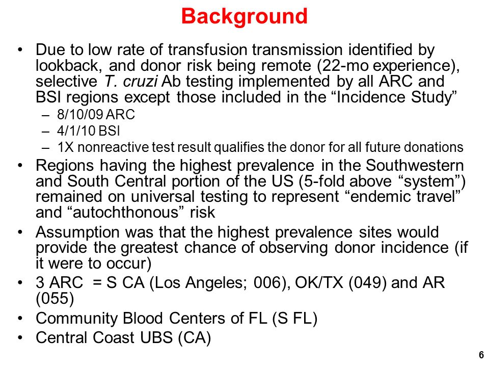 Background Due to low rate of transfusion transmission identified by lookback, and donor risk being remote (22-mo experience), selective T. cruzi Ab t