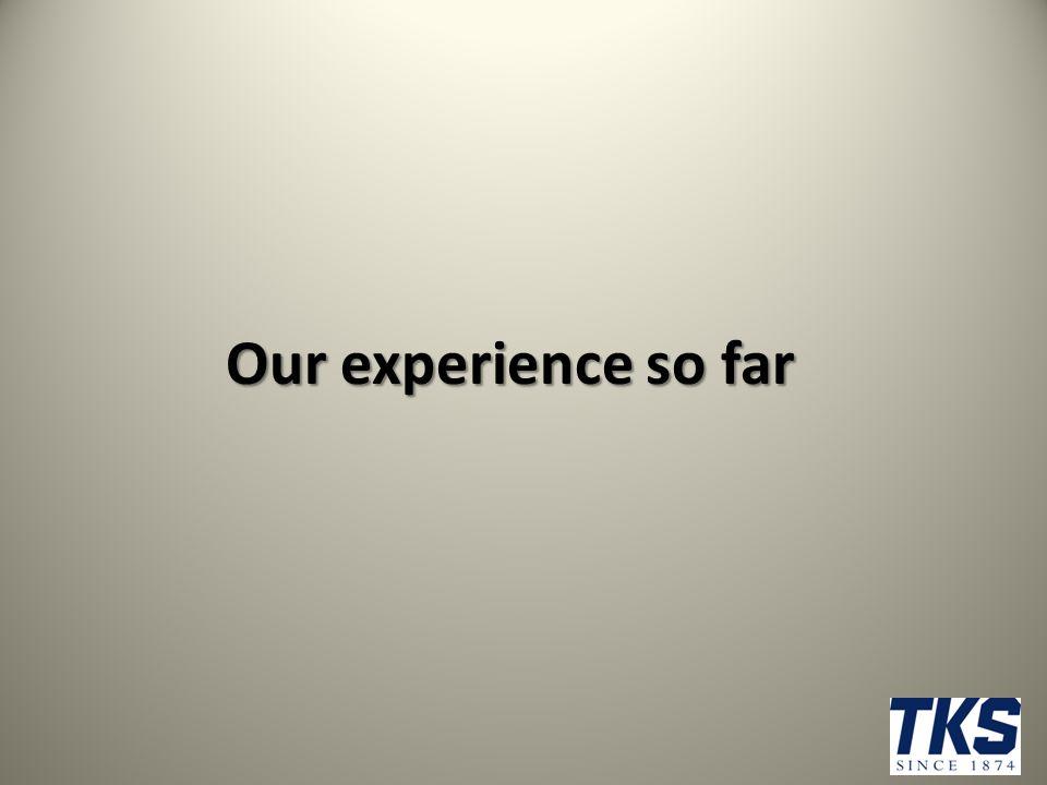 Our experience so far