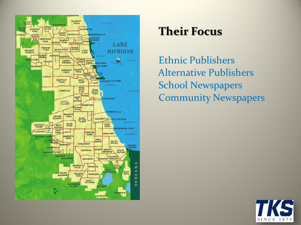 Their Focus Ethnic Publishers Alternative Publishers School Newspapers Community Newspapers