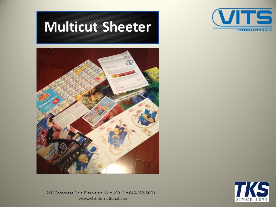 200 Corporate Dr. Blauvelt NY 10913 845-353-5000 www.vitsinternational.com Multicut Sheeter