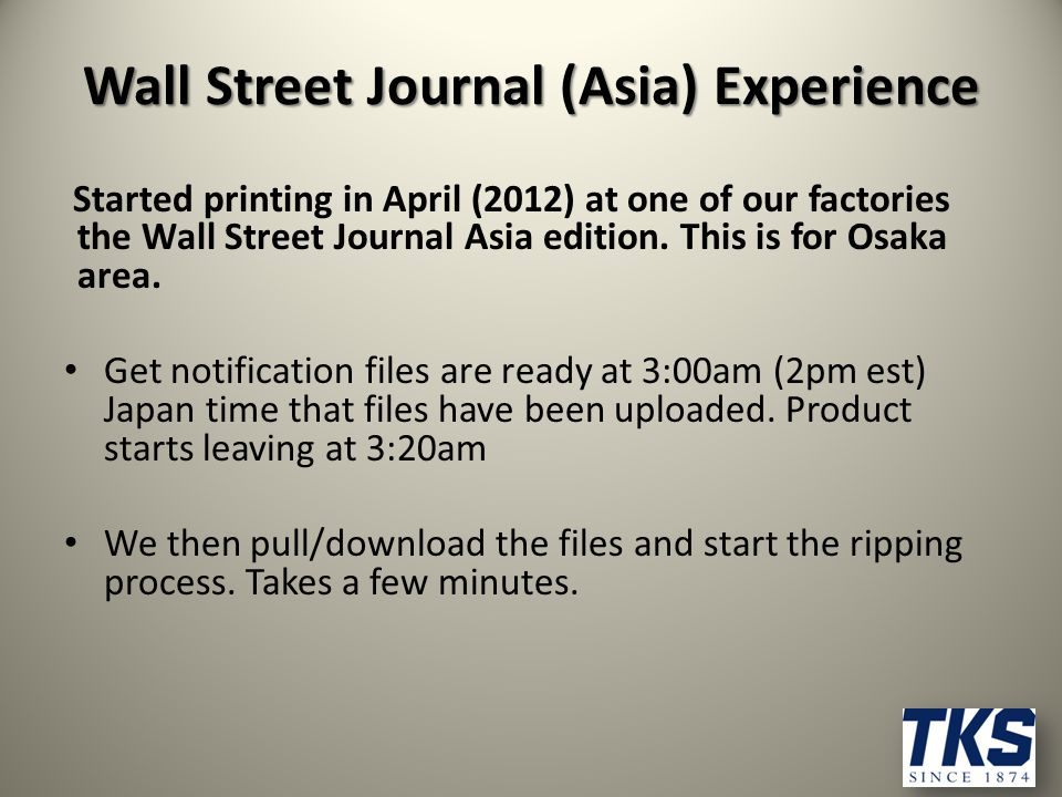 Started printing in April (2012) at one of our factories the Wall Street Journal Asia edition.