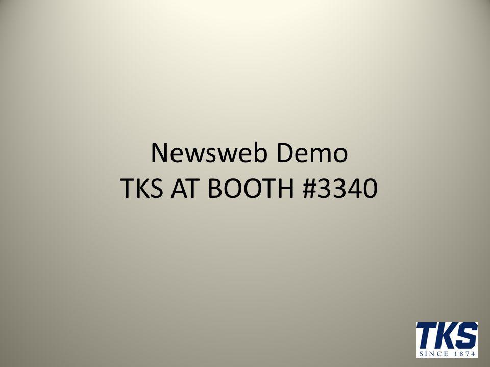 Newsweb Demo TKS AT BOOTH #3340