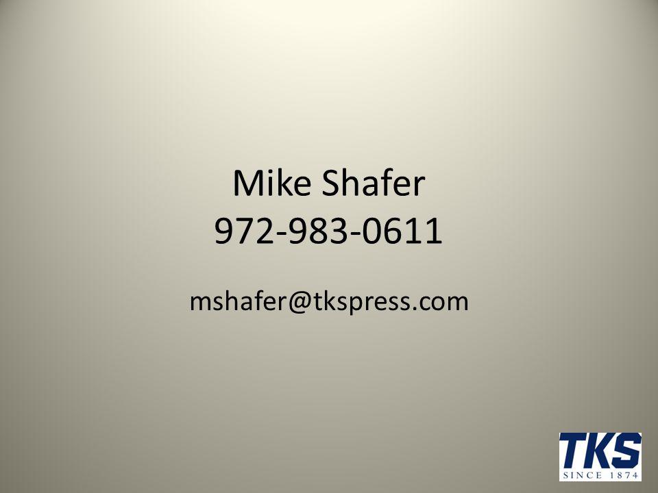 Mike Shafer 972-983-0611 mshafer@tkspress.com