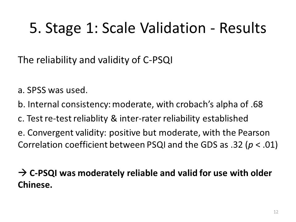 5. Stage 1: Scale Validation - Results The reliability and validity of C-PSQI a.