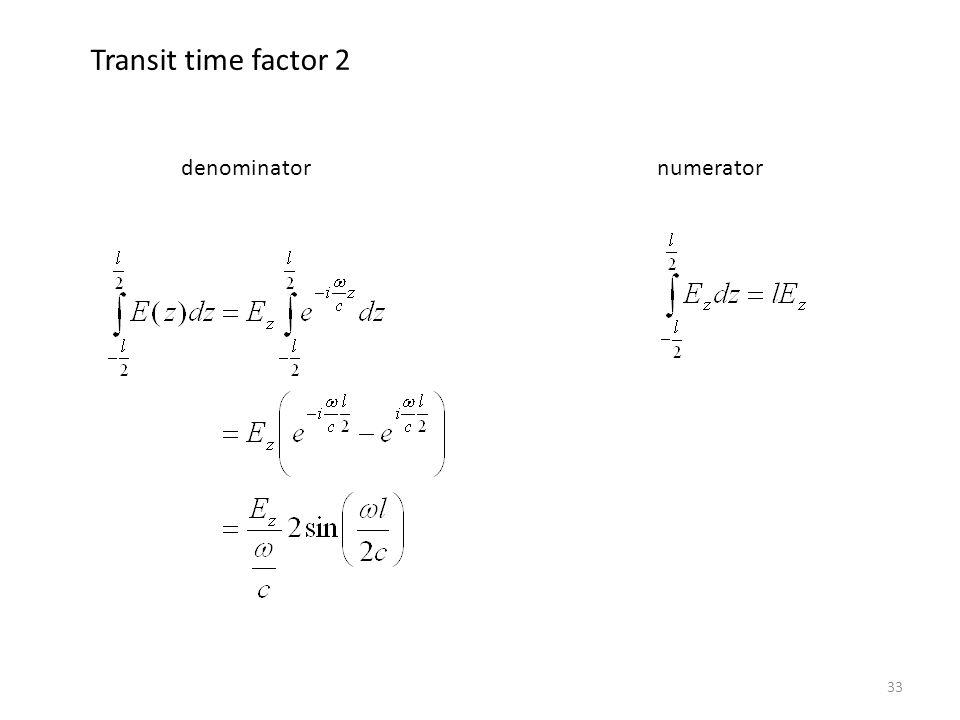 33 Transit time factor 2 denominatornumerator