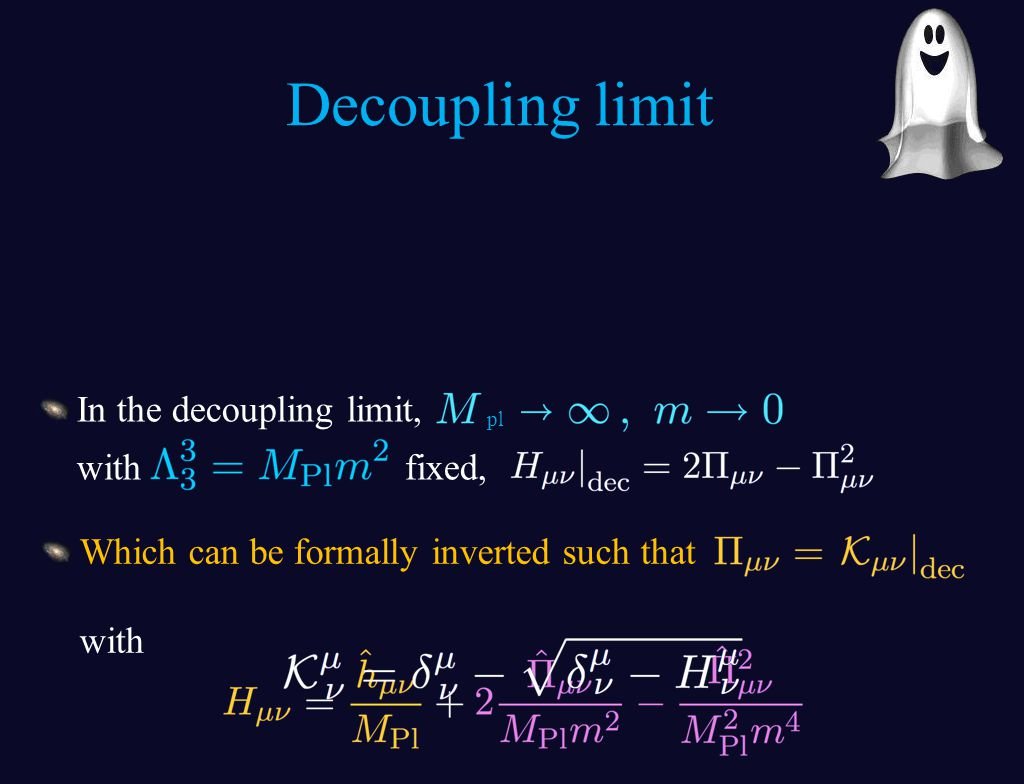 In the decoupling limit, with fixed, Decoupling limit pl Which can be formally inverted such that with