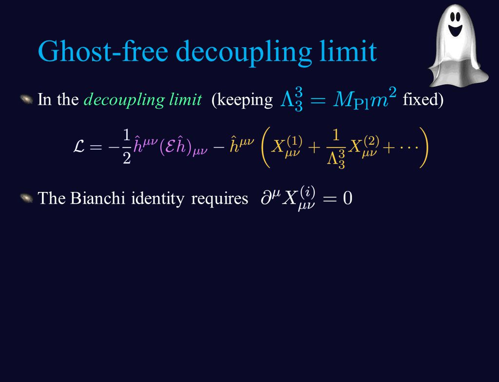 In the decoupling limit (keeping fixed) The Bianchi identity requires Ghost-free decoupling limit