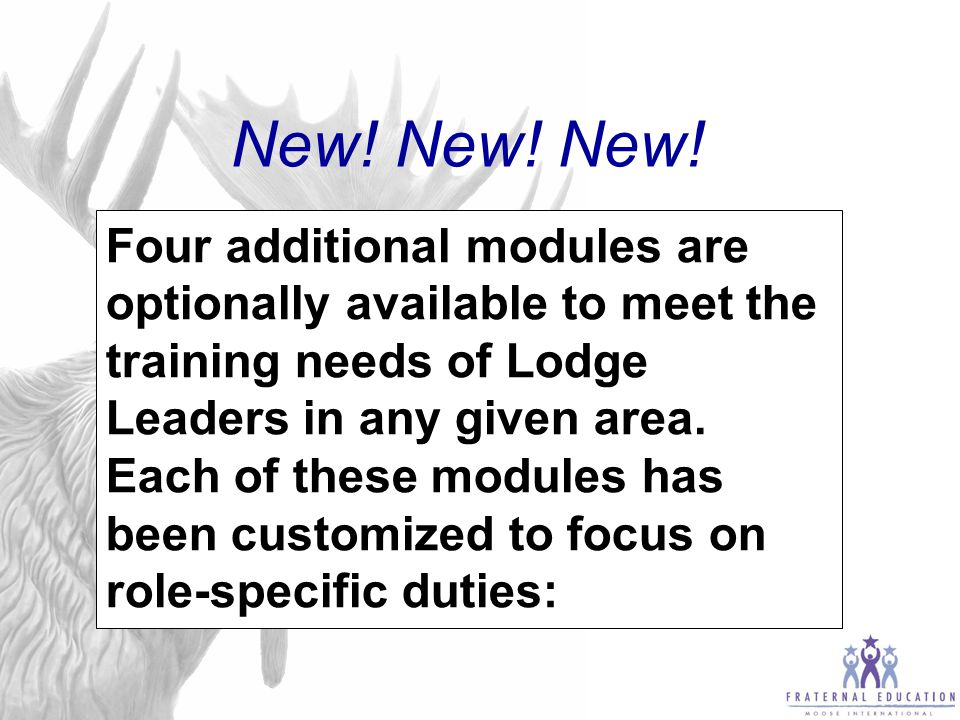New! New! New! Four additional modules are optionally available to meet the training needs of Lodge Leaders in any given area. Each of these modules h