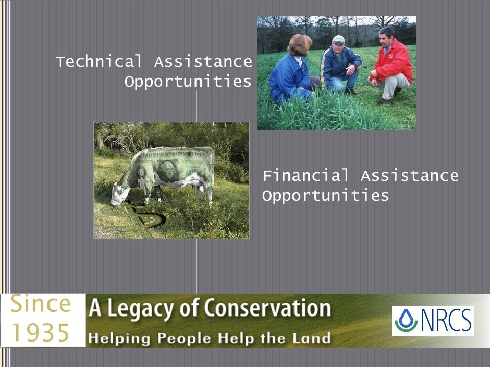 Technical Assistance Opportunities Financial Assistance Opportunities Since 1935