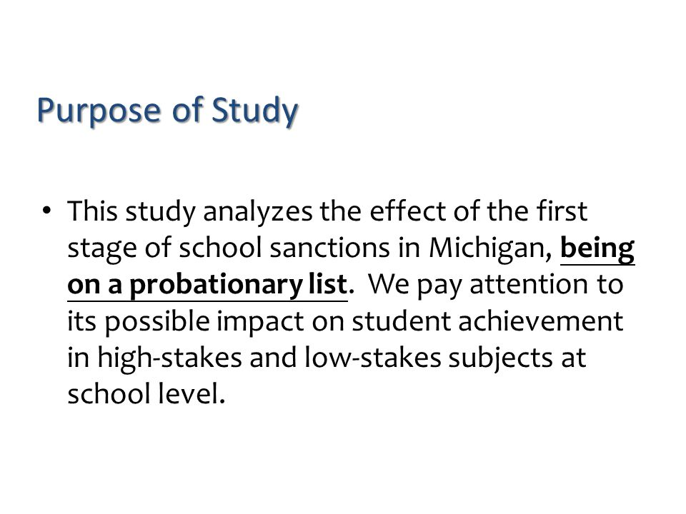 This study analyzes the effect of the first stage of school sanctions in Michigan, being on a probationary list. We pay attention to its possible impa