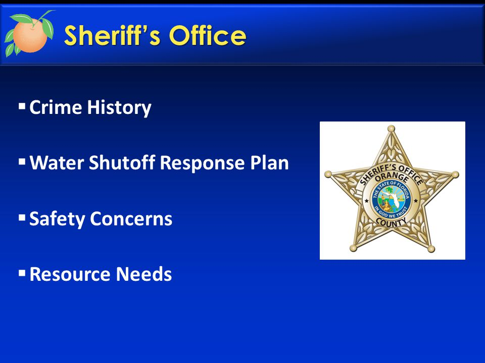 Sheriff's Office  Crime History  Water Shutoff Response Plan  Safety Concerns  Resource Needs