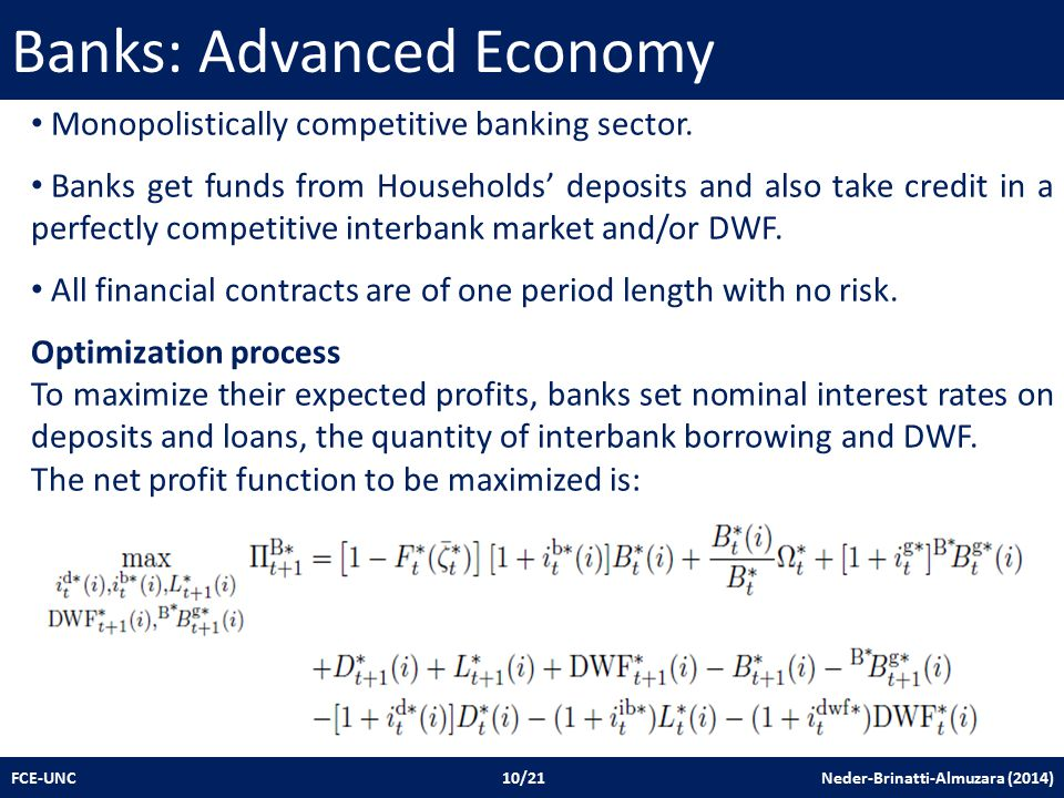 Banks: Advanced Economy FCE-UNC 10/21 Neder-Brinatti-Almuzara (2014) Monopolistically competitive banking sector.