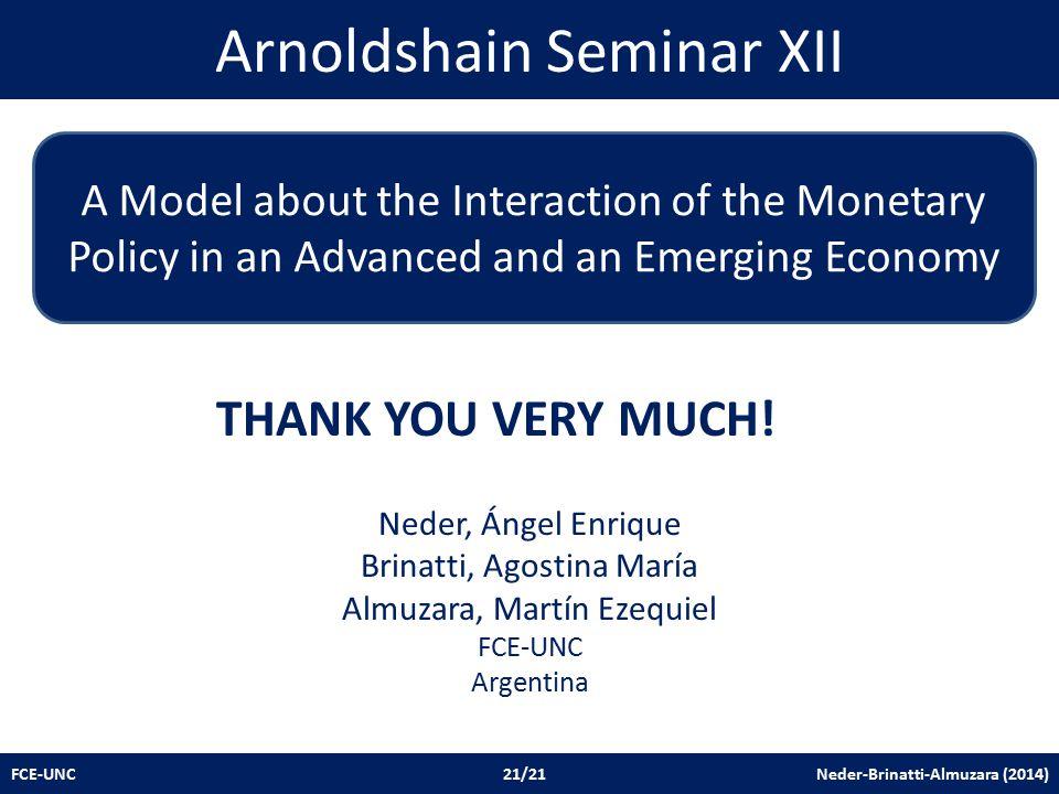Arnoldshain Seminar XII FCE-UNC 21/21 Neder-Brinatti-Almuzara (2014) THANK YOU VERY MUCH.