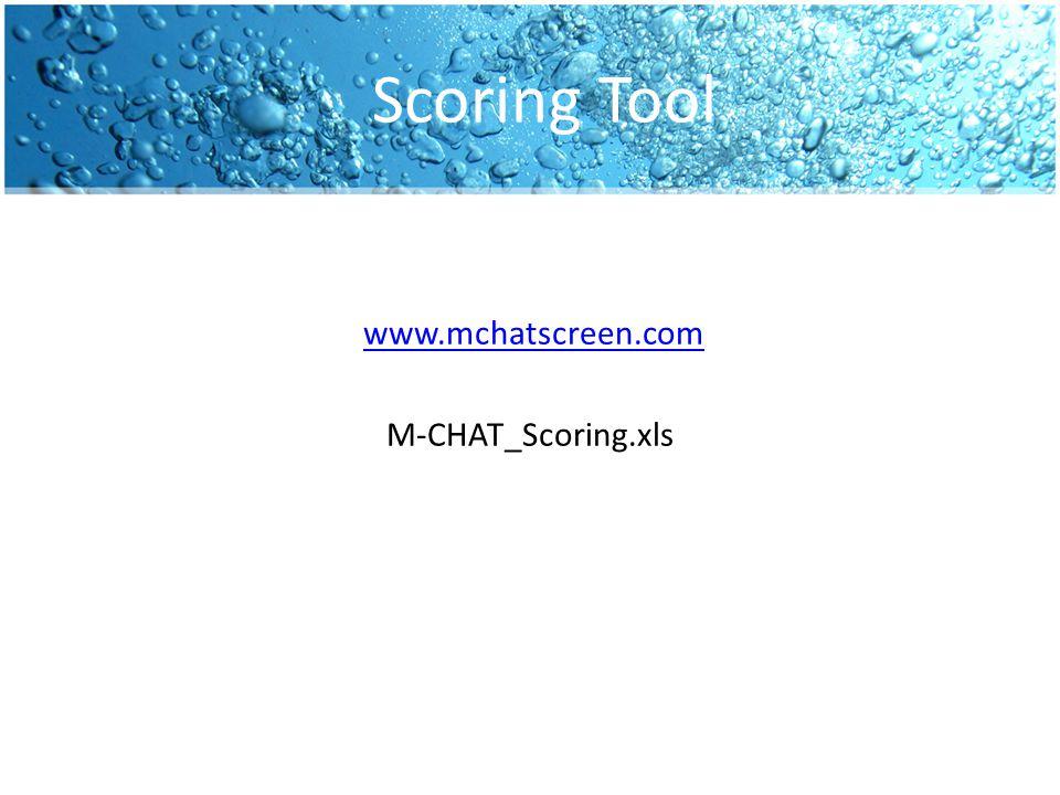 Scoring Tool www.mchatscreen.com M-CHAT_Scoring.xls
