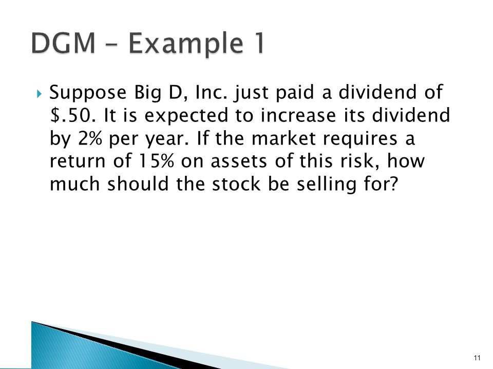  Suppose Big D, Inc. just paid a dividend of $.50.