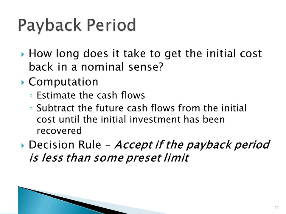  How long does it take to get the initial cost back in a nominal sense.