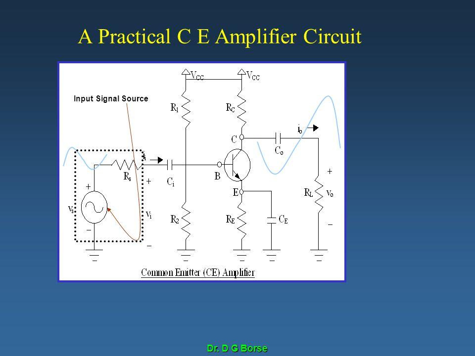 Dr. D G Borse A Practical C E Amplifier Circuit Input Signal Source