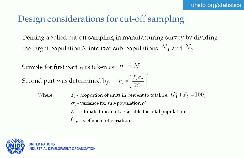 unido.org/statistics 6 Design considerations for cut-off sampling