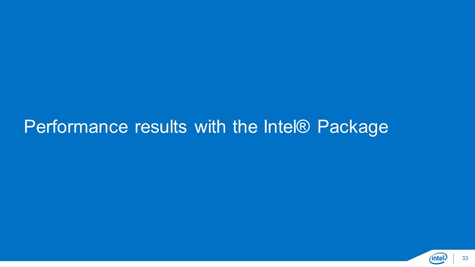 Performance results with the Intel® Package 33