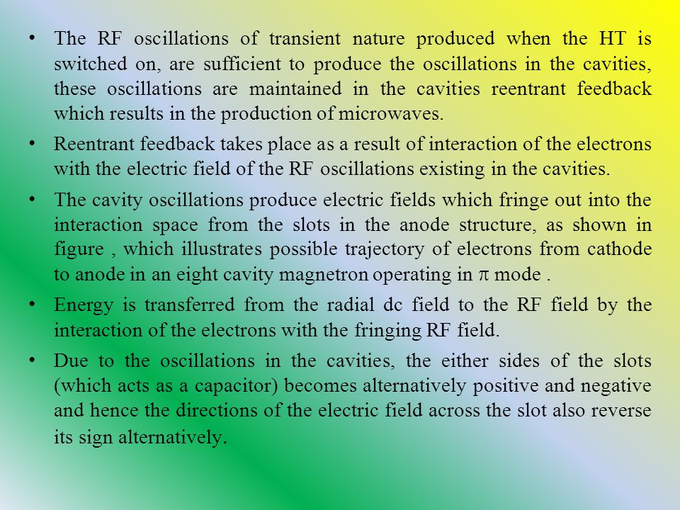 The RF oscillations of transient nature produced when the HT is switched on, are sufficient to produce the oscillations in the cavities, these oscilla