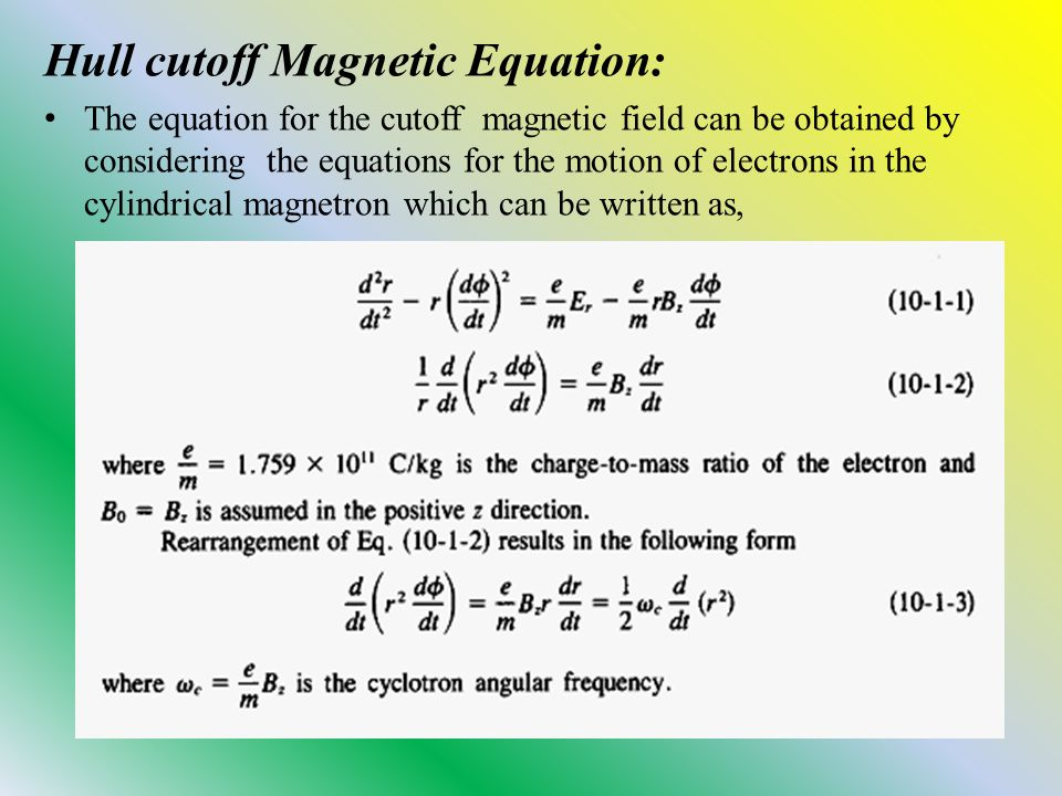 Hull cutoff Magnetic Equation: The equation for the cutoff magnetic field can be obtained by considering the equations for the motion of electrons in