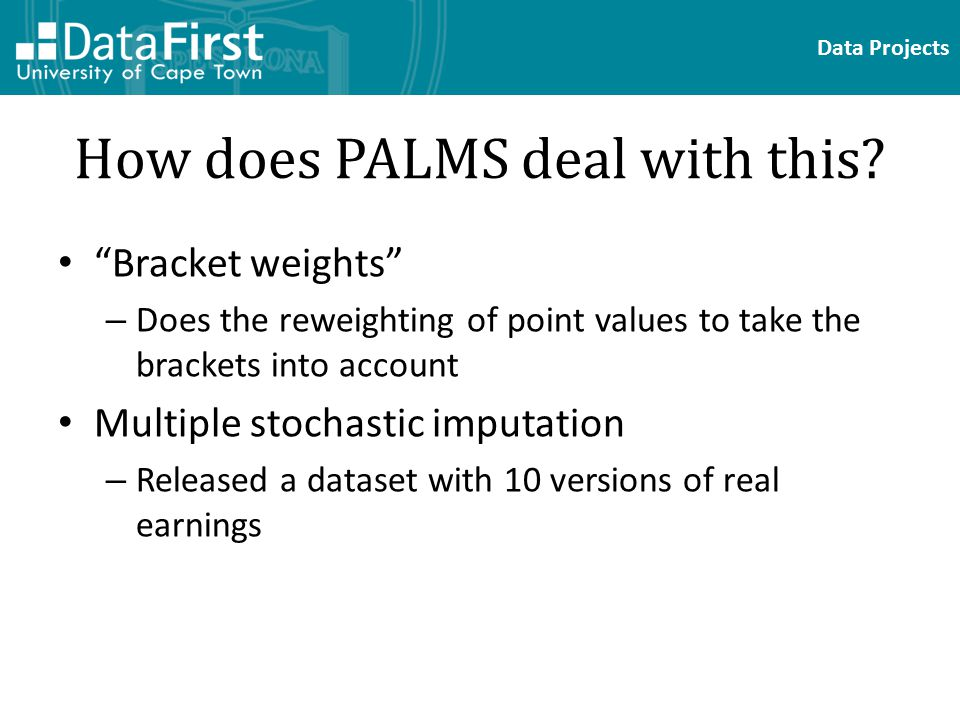 Data Projects How does PALMS deal with this.