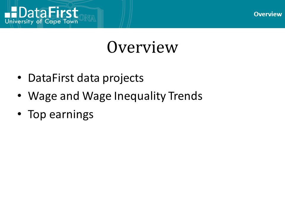 Overview DataFirst data projects Wage and Wage Inequality Trends Top earnings