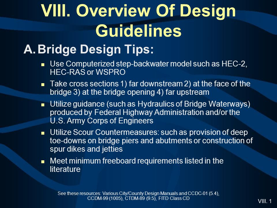 VIII. 1 VIII. Overview Of Design Guidelines See these resources: Various City/County Design Manuals and CCDC-01 (5.4), CCDM-99 (1005), CTDM-89 (9.5),