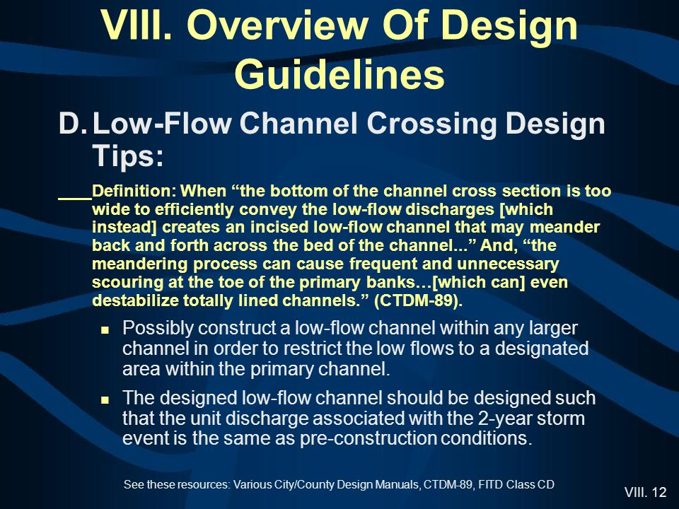 "VIII. 12 VIII. Overview Of Design Guidelines D.Low-Flow Channel Crossing Design Tips: Definition: When ""the bottom of the channel cross section is too"