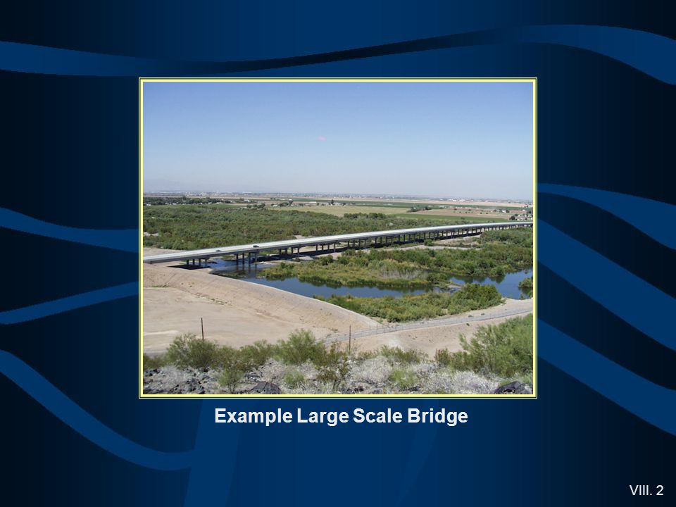 VIII. 2 Example Large Scale Bridge