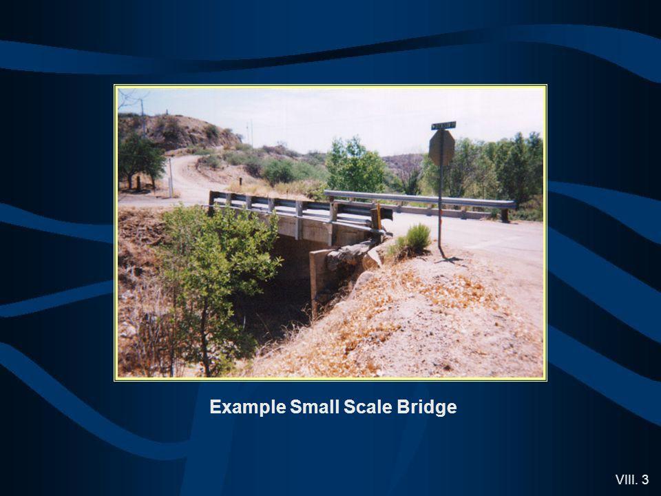VIII. 3 Example Small Scale Bridge
