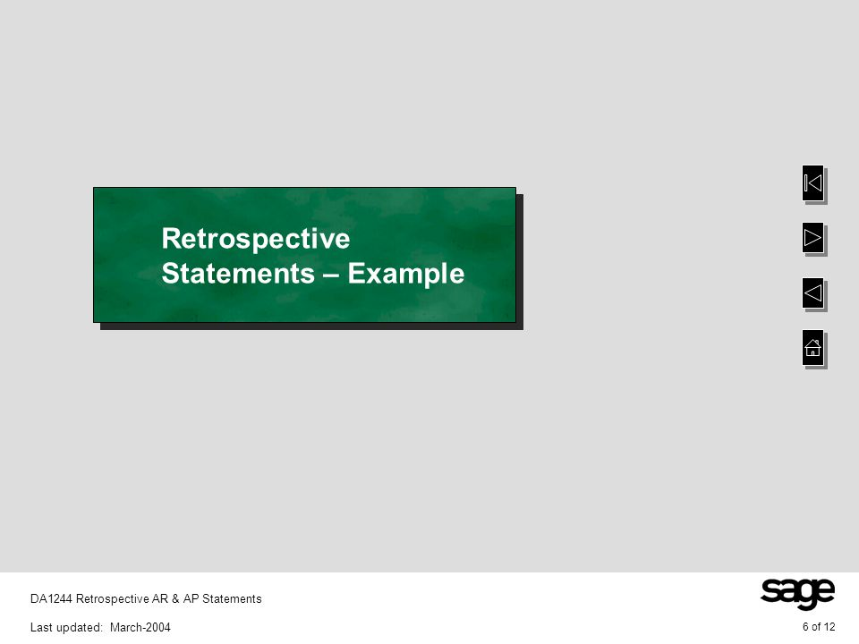 6 of 12 DA1244 Retrospective AR & AP Statements Last updated: March-2004 Retrospective Statements – Example