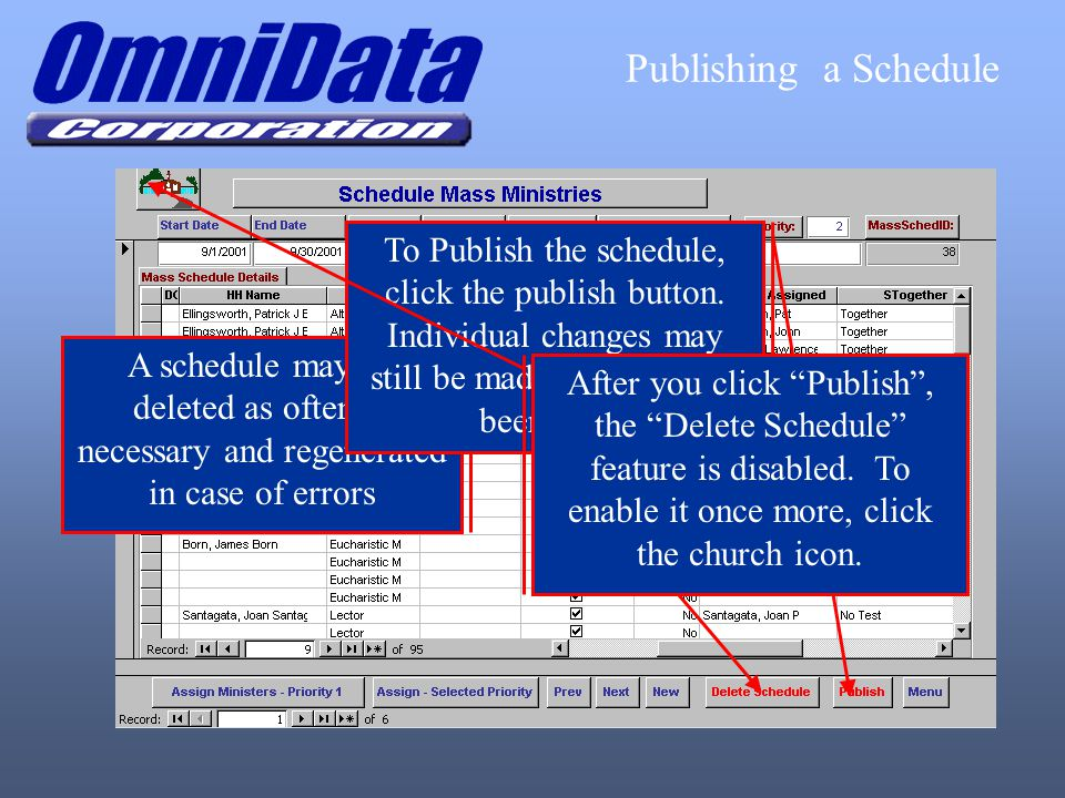 A schedule may be deleted as often as necessary and regenerated in case of errors To Publish the schedule, click the publish button. Individual change