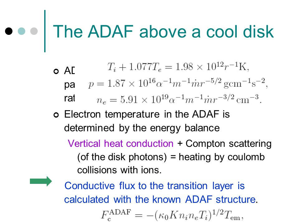 The ADAF above a cool disk ADAF structure is determined by model parameters, i.e.