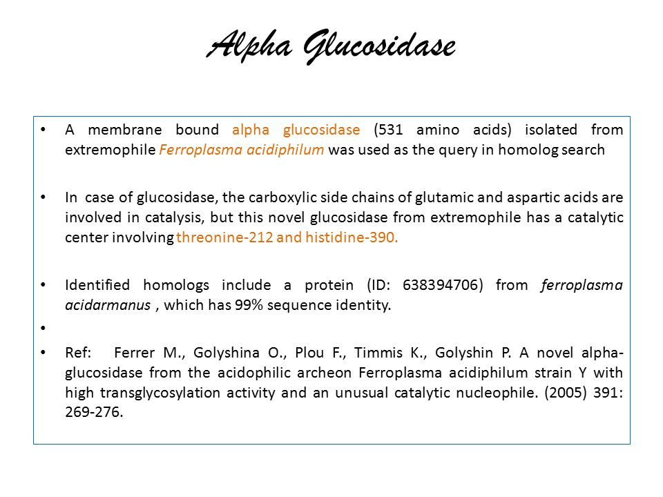 A membrane bound alpha glucosidase (531 amino acids) isolated from extremophile Ferroplasma acidiphilum was used as the query in homolog search In cas
