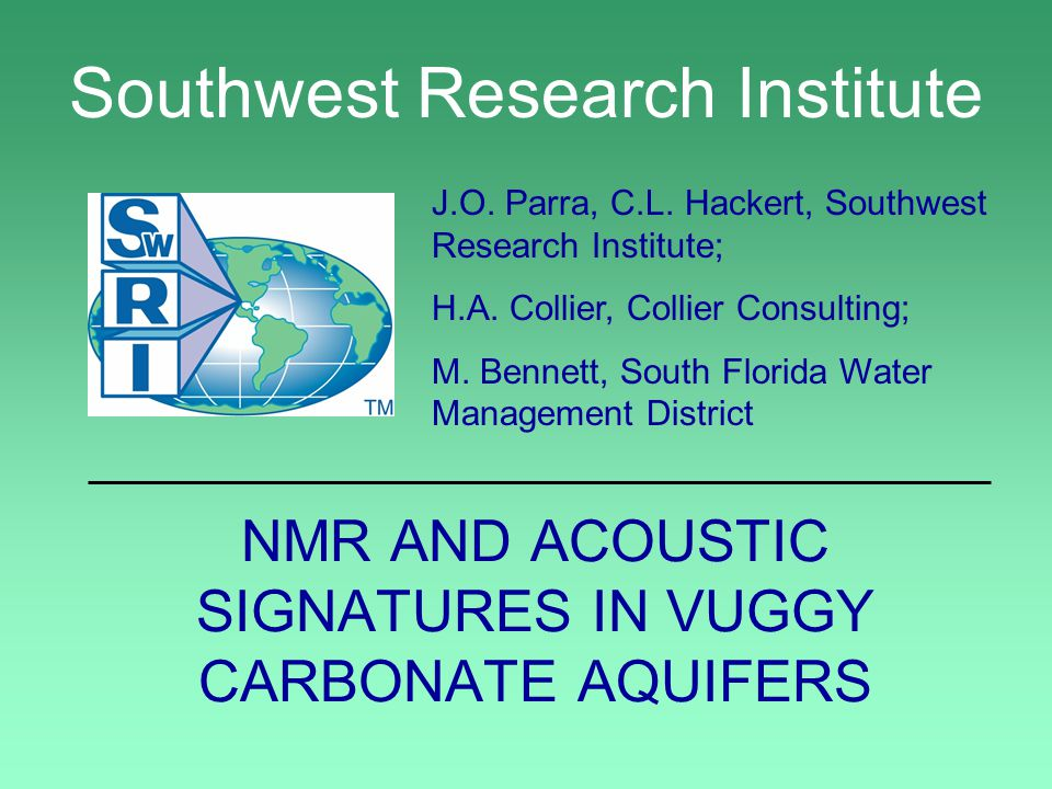 Southwest Research Institute J.O. Parra, C.L. Hackert, Southwest Research Institute; H.A.