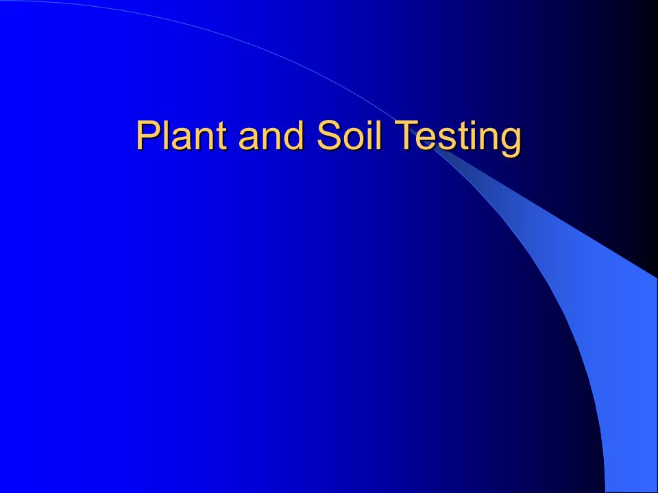 Plant and Soil Testing