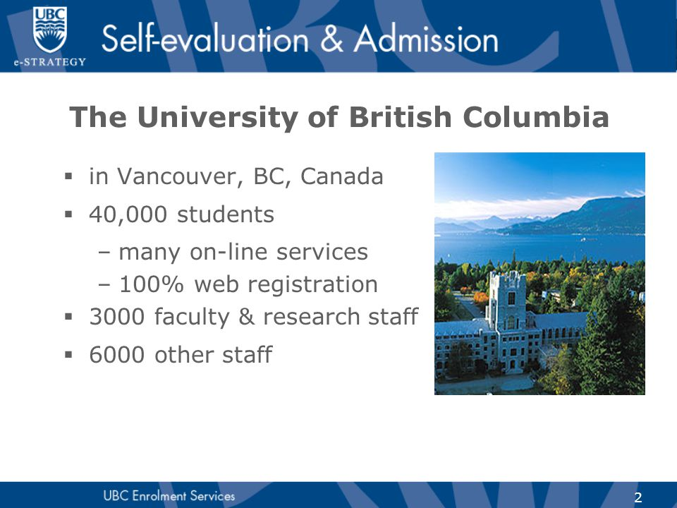 2 The University of British Columbia  in Vancouver, BC, Canada  40,000 students –many on-line services –100% web registration  3000 faculty & resea