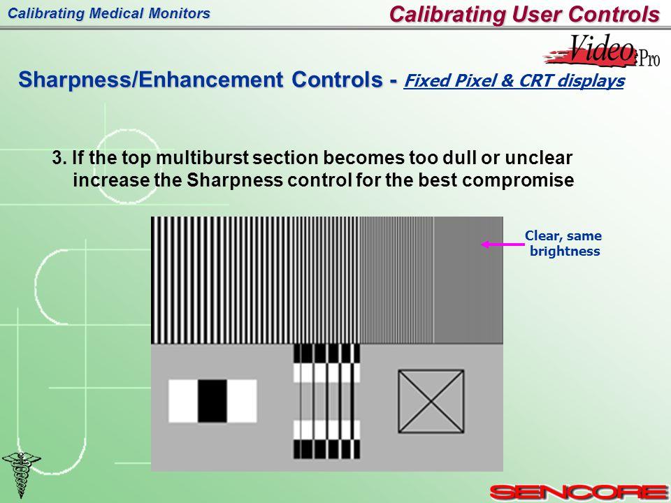 Calibrating Medical Monitors Calibrating User Controls Sharpness/Enhancement Controls - Sharpness/Enhancement Controls - Fixed Pixel & CRT displays 3.