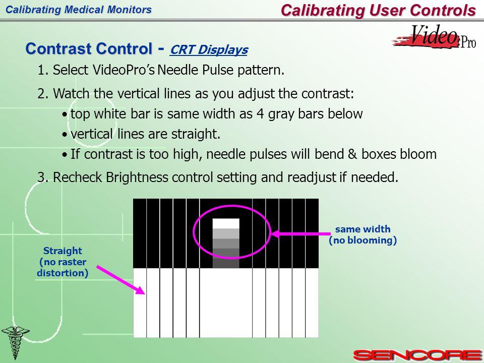 Calibrating Medical Monitors Calibrating User Controls 1.