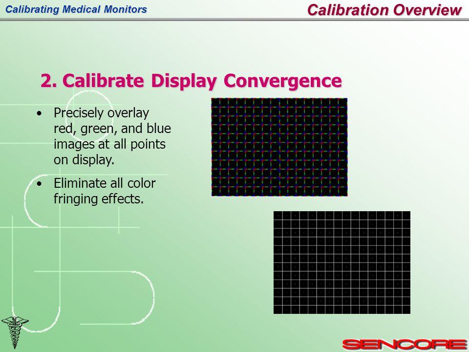 Calibrating Medical Monitors Calibration Overview 2.