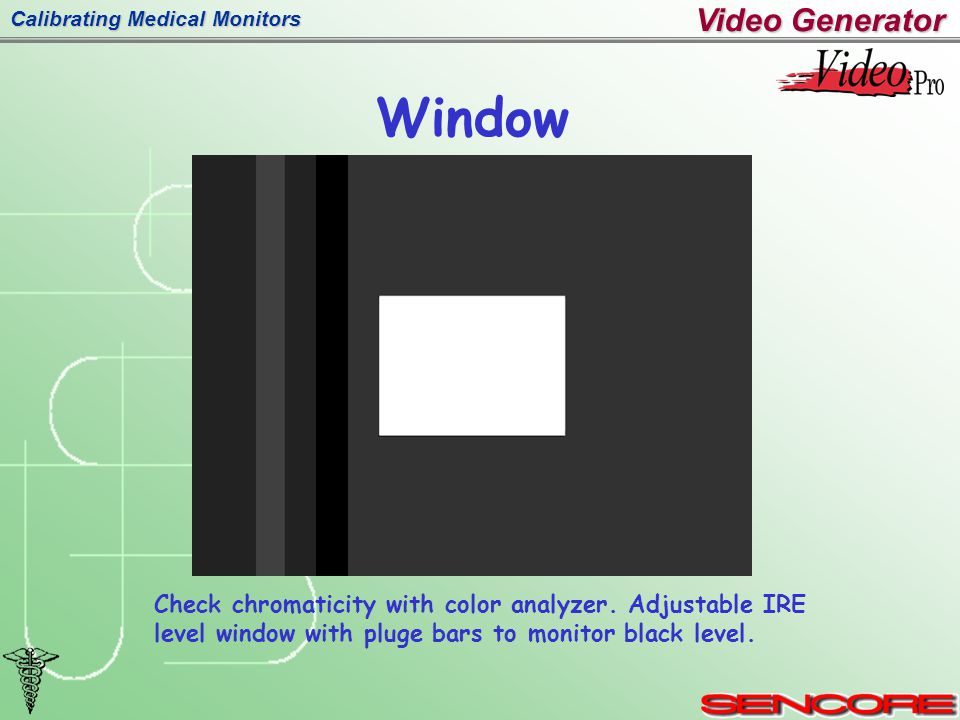 Calibrating Medical Monitors Window Check chromaticity with color analyzer.